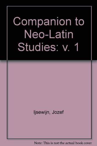 9780720405101: Companion to Neo-Latin Studies: v. 1