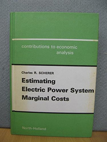 Estimating Electric Power System Marginal Costs (Contributions: Scherer, Charles R.
