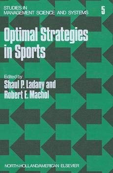 9780720405286: Optimal Strategies in Sports (Studies in management science and systems , volume 5)