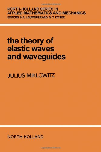 Theory of Elastic Waves and Waveguides (North-Holland: Julius Miklowitz