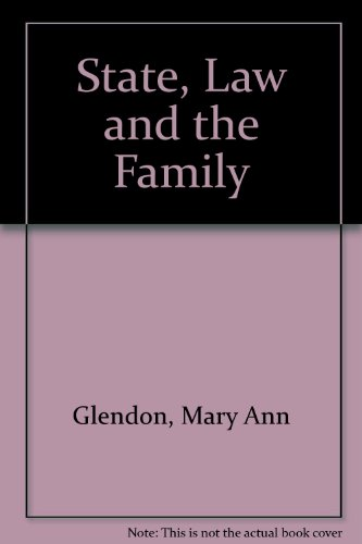 State, Law, and Family: Family Law in Transition in the United States and Western Europe: Glendon, ...