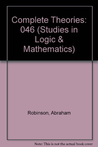 9780720406900: Complete Theories (Studies in Logic and the Foundations of Mathematics)