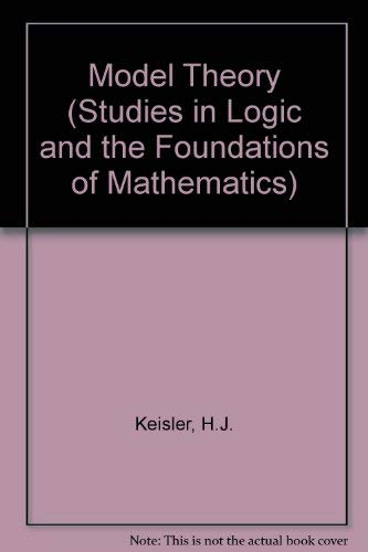 9780720406924: Model Theory (Studies in Logic and Foundations of Mathematics Ser. : Vol 73)