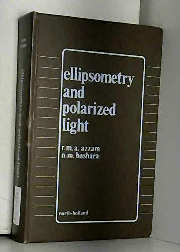 Ellipsometry and Polarized Light: Azzam, R. M.