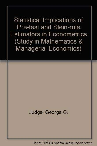 9780720407297: The statistical implications of pre-test and Stein-rule estimators in econometrics (Studies in mathematical and managerial economics Volume 25)