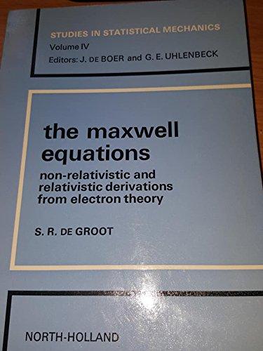 The Maxwell equations: Non-relativistic and relativistic derivations: Sybren Ruurds de