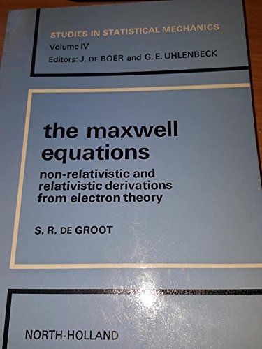The Maxwell Equations: Non Relativistic and Relativistic Derivation from Electron Theory (Studies ...