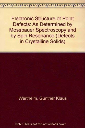 Electronic Structure of Point Defects: As Determined by Mossbauer Spectroscopy and by Spin ...