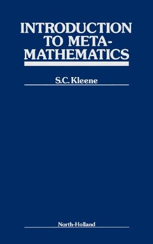 Introduction to metamathematics (The University series in: Stephen Cole Kleene