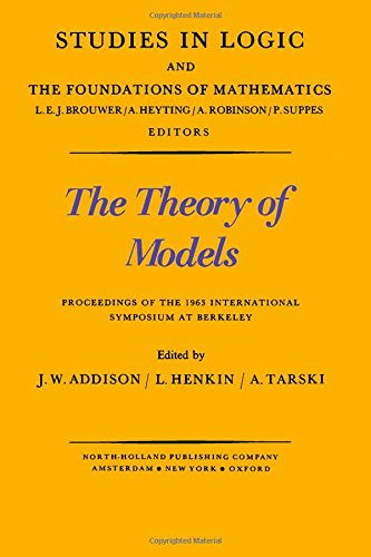 Studies in logic and the foundations of mathematics: The theory of models. Proceedings of the 1963 ...