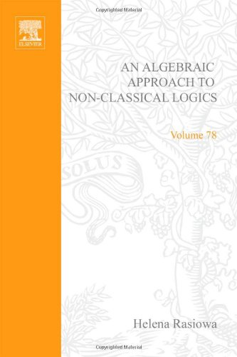 9780720422641: An algebraic approach to non-classical logics (Studies in logic and the foundations of mathematics volume 78)