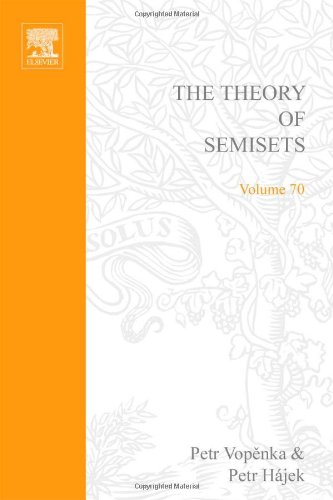 9780720422672: The Theory of Semisets (Studies in logic and the foundations of mathematics)