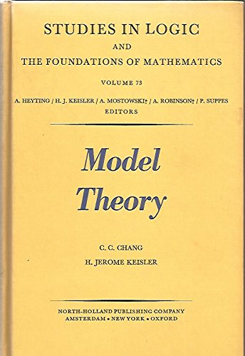 9780720422733: Model Theory (Studies in Logic and the Foundations of Mathematics, Vol 73)