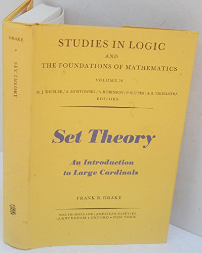 9780720422795: Set Theory: An Introduction to Large Cardinals (Studies in Logic & the Foundations of Mathematics - Vol 76)