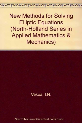 9780720423532: New Methods for Solving Elliptic Equations (North-Holland Series in Applied Mathematics & Mechanics)