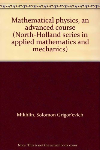 Mathematical physics, an advanced course (North-Holland series