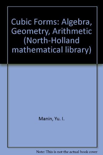 9780720424560: Cubic Forms: Algebra, Geometry, Arithmetic (North-Holland mathematical library)