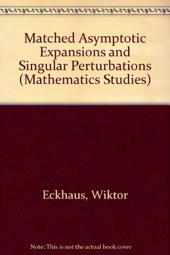 Matched Asymptotic Expansions and Singular Perturbations