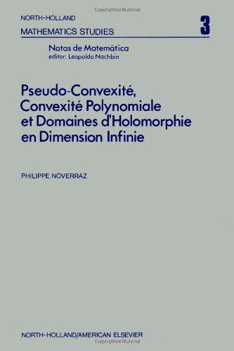 Pseudo-Convexite, Convexite Polynomiale et Domaines d' Holomorphie en Dimension Infinie. ...
