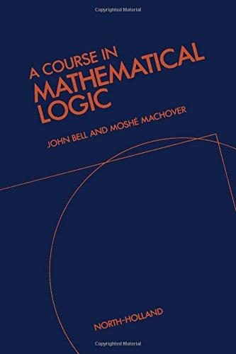 9780720428445: A Course In Mathematical Logic