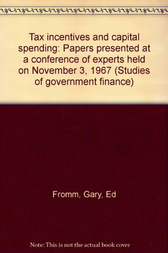 Tax Incentives and Capital Spending: Fromm, Gary, editor