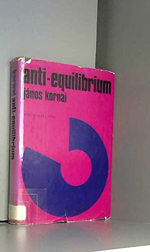 9780720430554: Anti-equilibrium: On Economic Systems Theory and the Tasks of Research