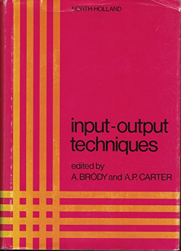 Input-output Techniques: International Conference Proceedings: Brody, A Carter,