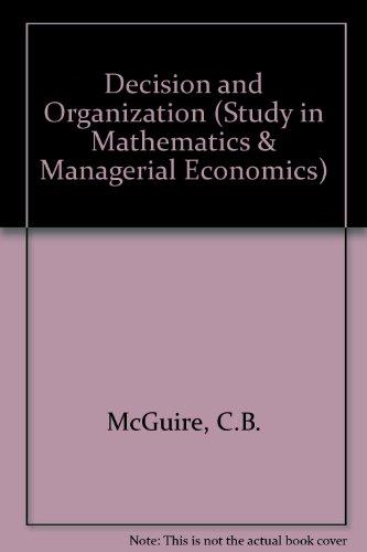 9780720433135: Decision and Organization (Study in Mathematics & Managerial Economics)