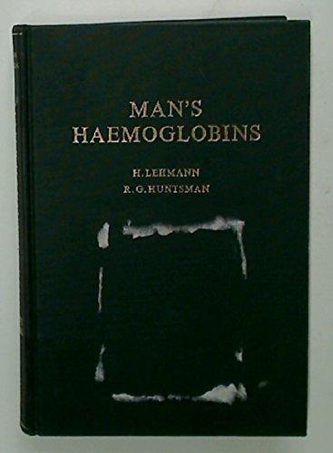 9780720441413: Man's Haemoglobins: Including the Haemoglobinopathies and Their Investigation