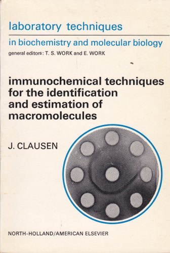 9780720442045: Laboratory Techniques in Biochemistry and Molecular Biology: Immunochemical Techniques for Identification and Estimation of Macromolecules