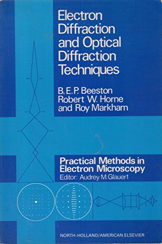 9780720442533: Electron Diffraction and Optical Diffraction Techniques: Practical Methods in Electron Microscopy v.1: Practical Methods in Electron Microscopy Vol 1