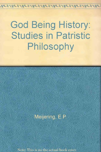 9780720460377: God Being History: Studies in Patristic Philosophy