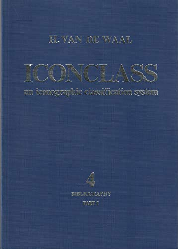 Iconclass. An iconographic classification system. 2-3 bibliography.: Waal, H. van