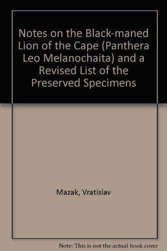Notes on the black-maned lion of the Cape, Panthera leo melanochaita (Ch. H. Smith, 1842) and a ...