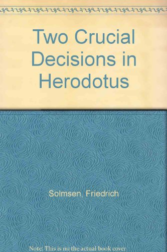 Two Crucial Decisions in Herodotus: SOLMSEN, F.