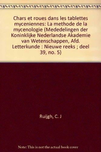 Chars et roues dans les tablettes Mycéniennes: la méthode de la Mycénologie.: ...