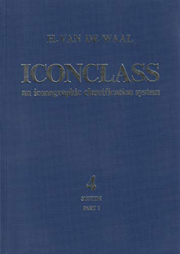 Iconclass: An Iconographic Classification System: Volume 4: H. Van De