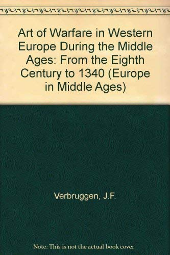 9780720490060: Art of Warfare in Western Europe During the Middle Ages: From the Eighth Century to 1340 (Europe in Middle Ages)