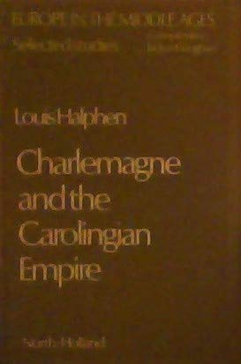 Charlemagne and the Carolingian Empire: Halphen, Louis