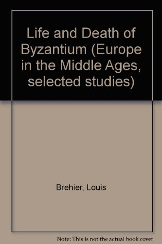 9780720490084: The life and death of Byzantium (Europe in the Middle Ages)