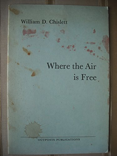 Where the Air is Free: Chislett, William