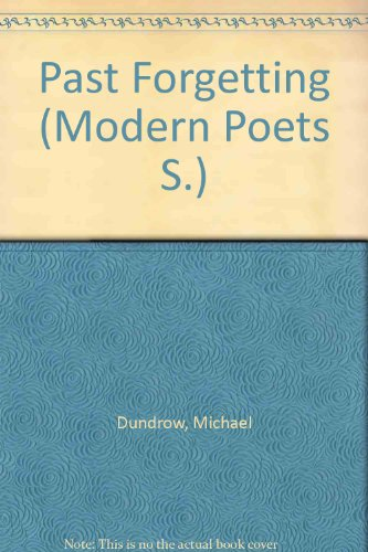 Past Forgetting (Modern Poets) (0720504880) by Michael Dundrow