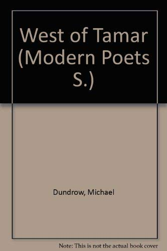 West of Tamar (Modern Poets) (0720505100) by Michael Dundrow