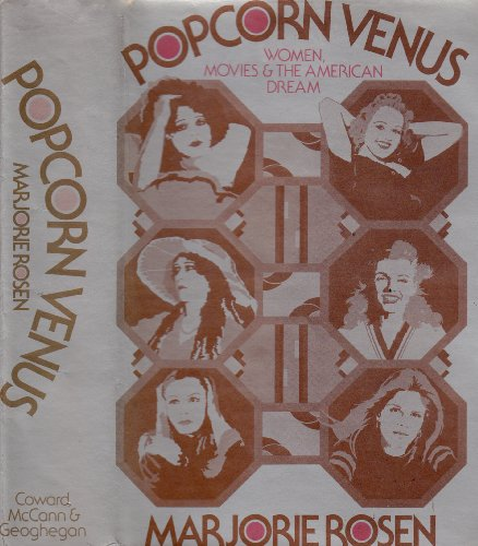 9780720602043: Popcorn Venus: Women, Movies and the American Dream