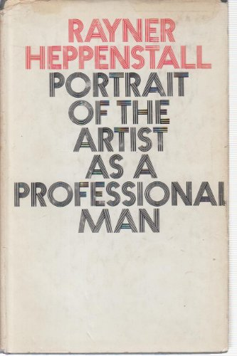 Portrait of the Artist as a Professional Man: Heppenstall, Rayner