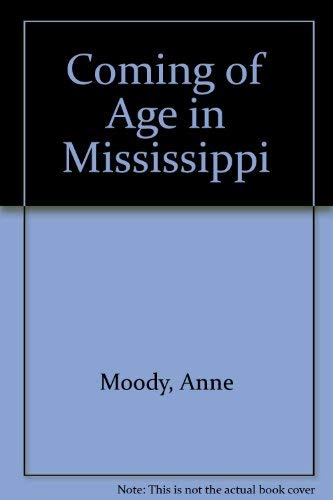 a review of the coming of age in mississippi an autobiography by anne moody Ann moody was born and grew up black in a small town in mississippi where coming of age in mississippi: an autobiography by she came of age.