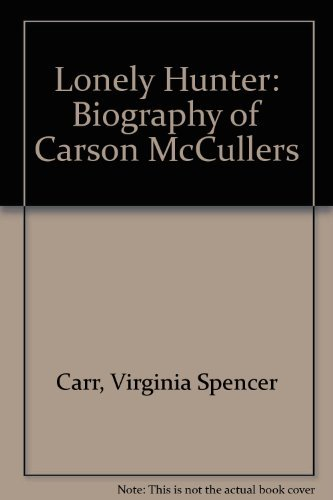 9780720605068: Lonely Hunter: Biography of Carson McCullers