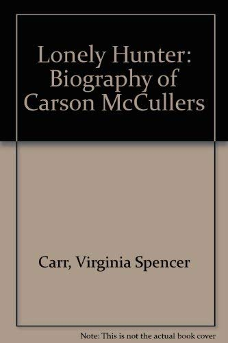 9780720605068: The Lonely Hunter: A Biography of Carson McCullers (signed)