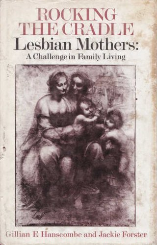 9780720605723: Rocking the Cradle: Lesbian Mothers - A Challenge in Family Living (Contemporary issues series)