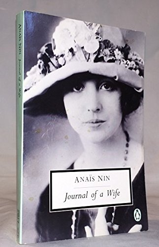 Journal of a Wife: The Early Diary of Anais Nin, 1923-1927: Nin, Anais